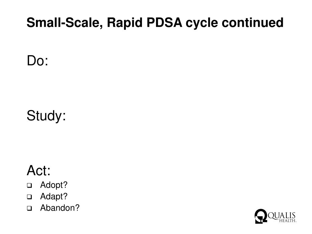 Small-Scale, Rapid PDSA cycle continued