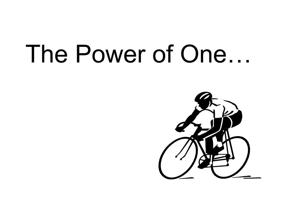 The Power of One…