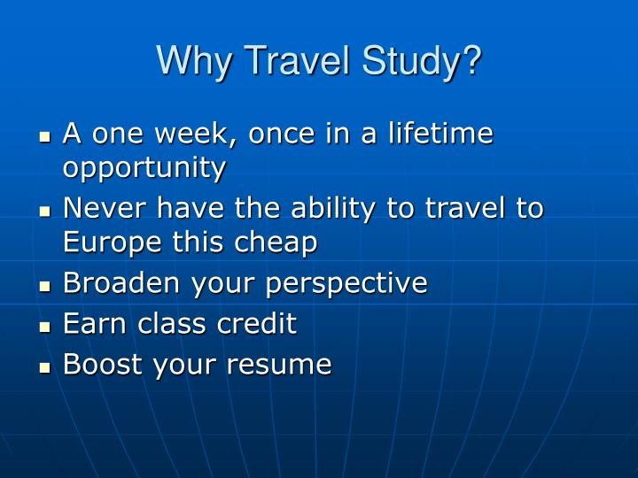 Why travel study