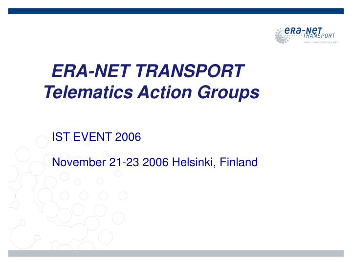 Era net transport telematics action groups