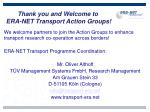 thank you and welcome to era net transport action groups