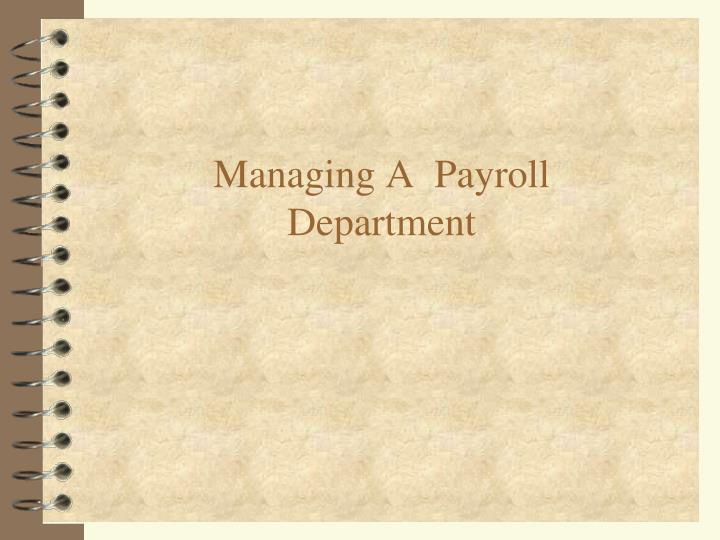 Managing a payroll department