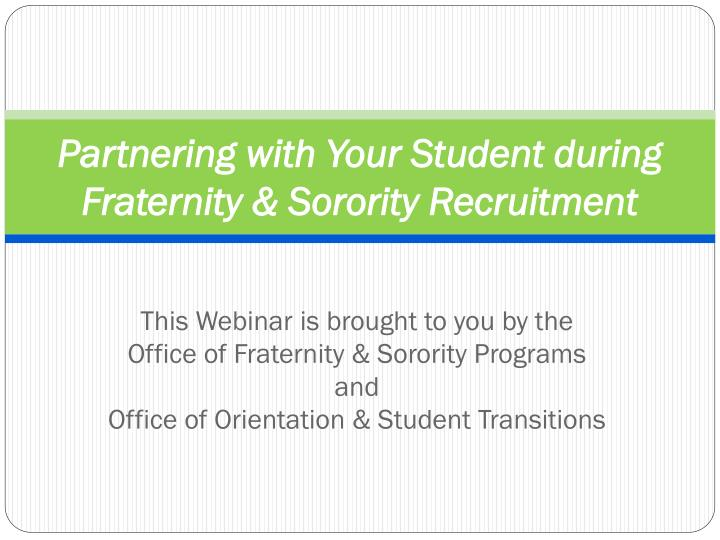 Partnering with your student during fraternity sorority recruitment