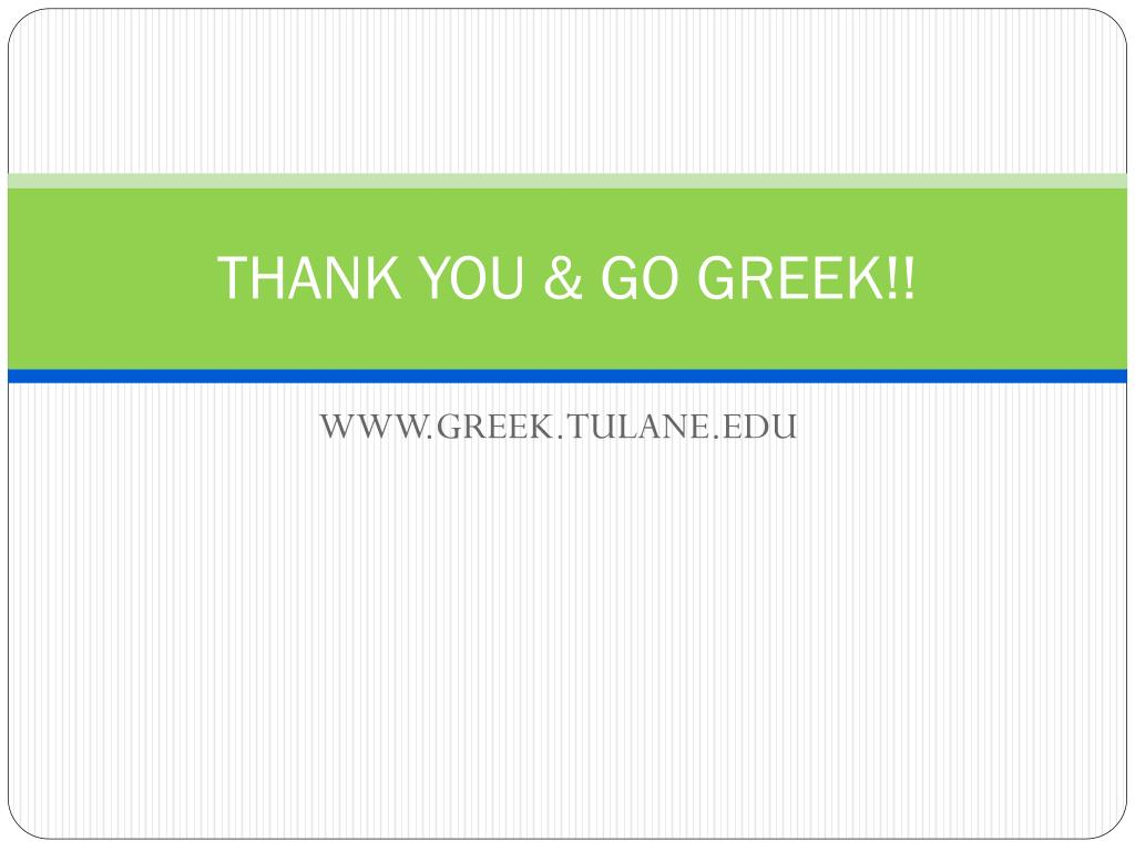 THANK YOU & GO GREEK!!