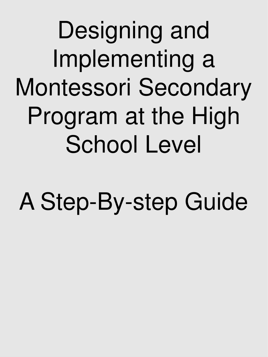 Designing and Implementing a Montessori Secondary Program at the High School Level