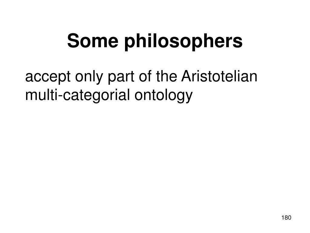 Some philosophers