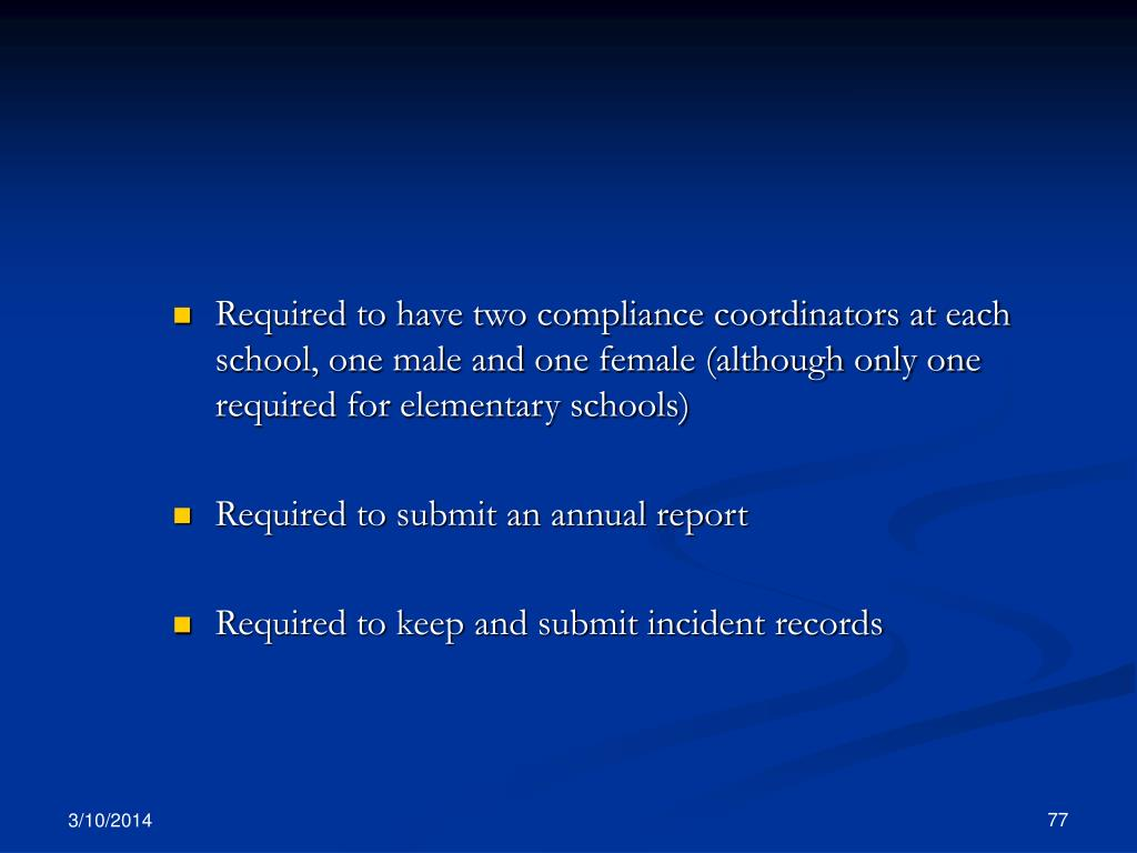 Required to have two compliance coordinators at each school, one male and one female (although only one required for elementary schools)