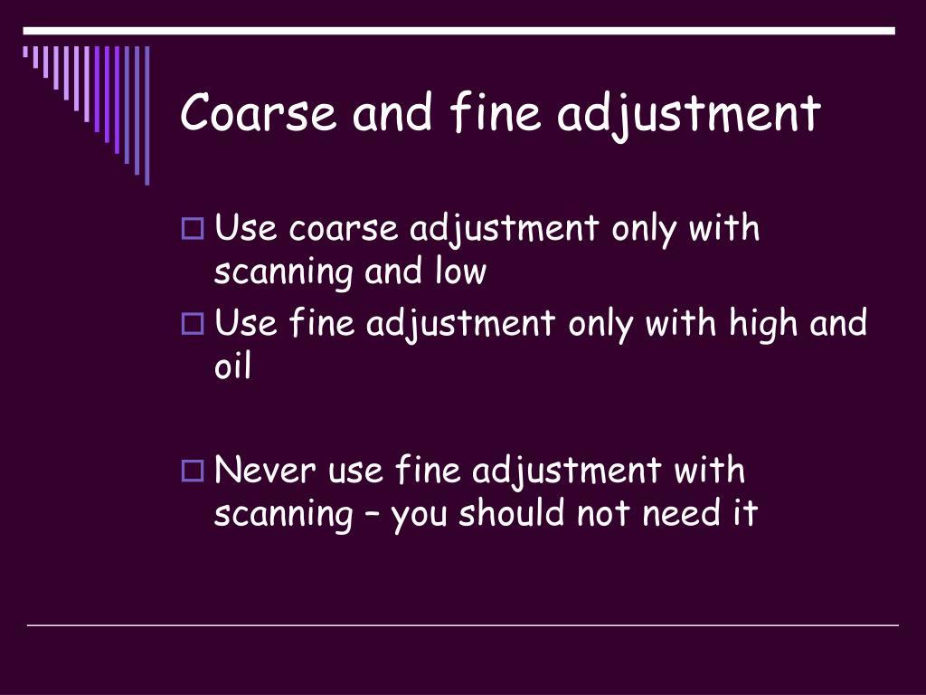 Coarse and fine adjustment
