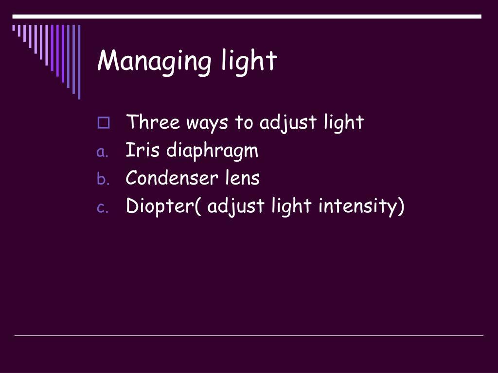 Managing light