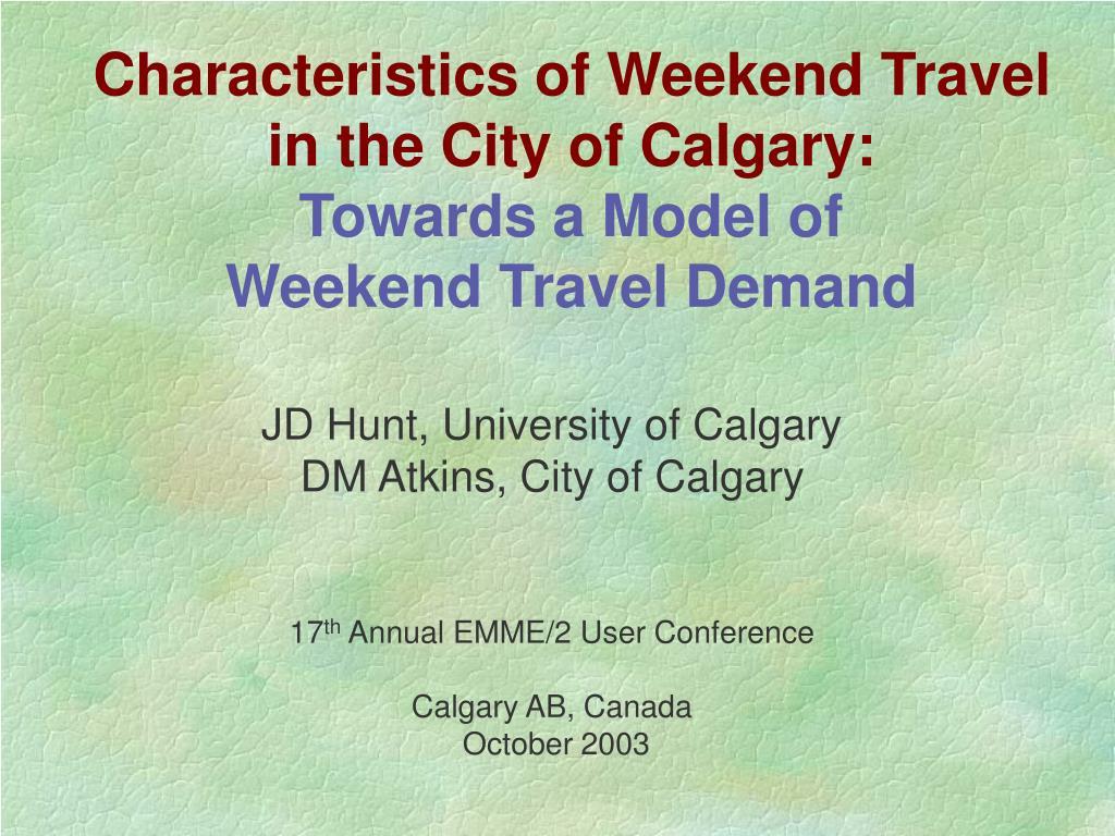 Characteristics of Weekend Travel