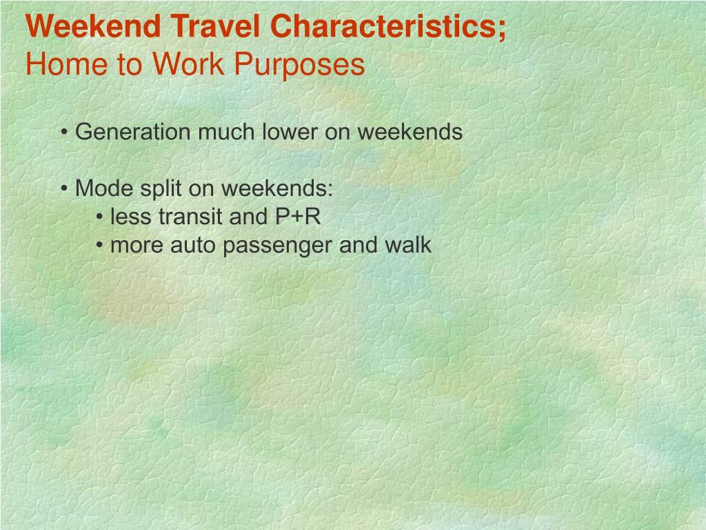 Weekend Travel Characteristics;