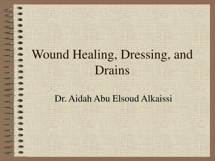 Wound healing dressing and drains l.jpg