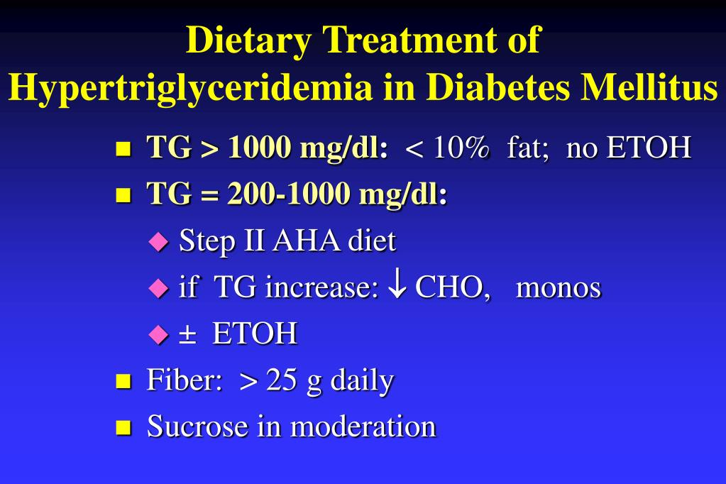 Dietary Treatment of Hypertriglyceridemia in Diabetes Mellitus