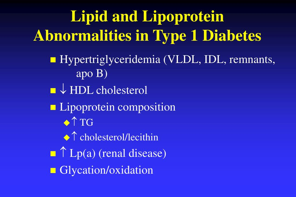 Lipid and Lipoprotein Abnormalities in Type 1 Diabetes