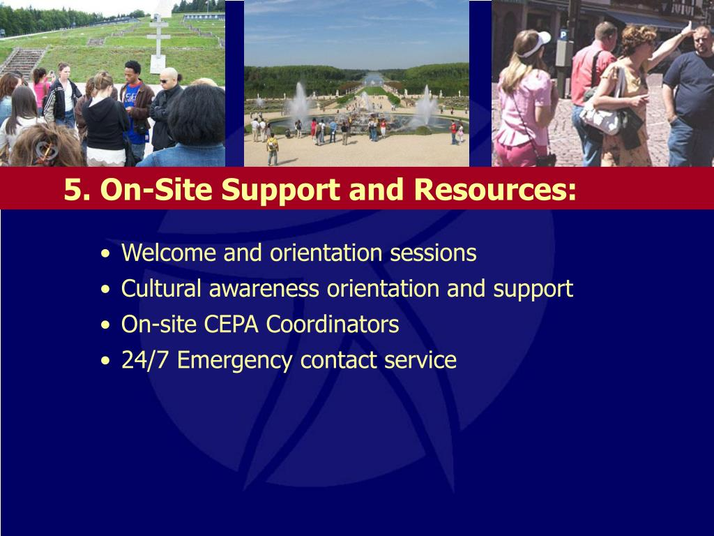 5. On-Site Support and Resources: