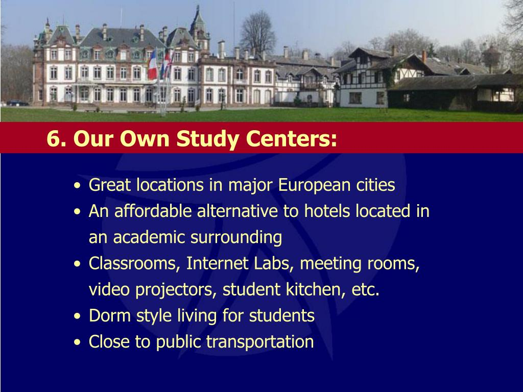 6. Our Own Study Centers: