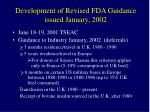 development of revised fda guidance issued january 2002