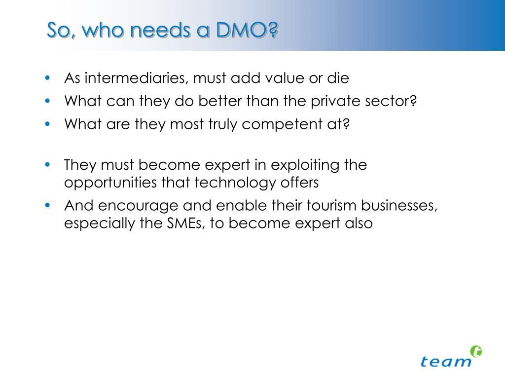 So, who needs a DMO?