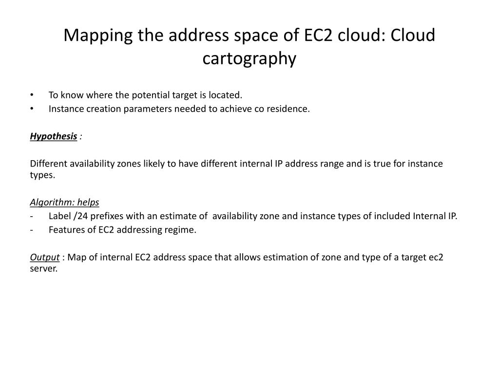 Mapping the address space of EC2 cloud: Cloud cartography