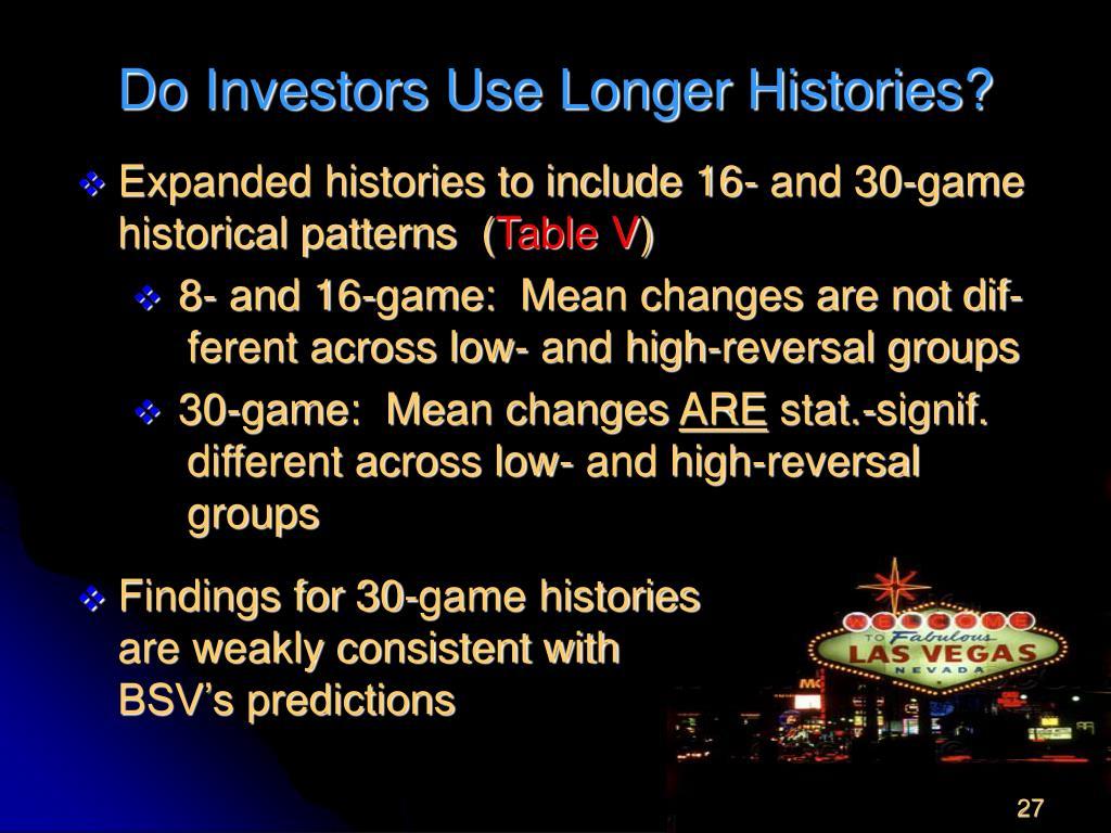 Do Investors Use Longer Histories?