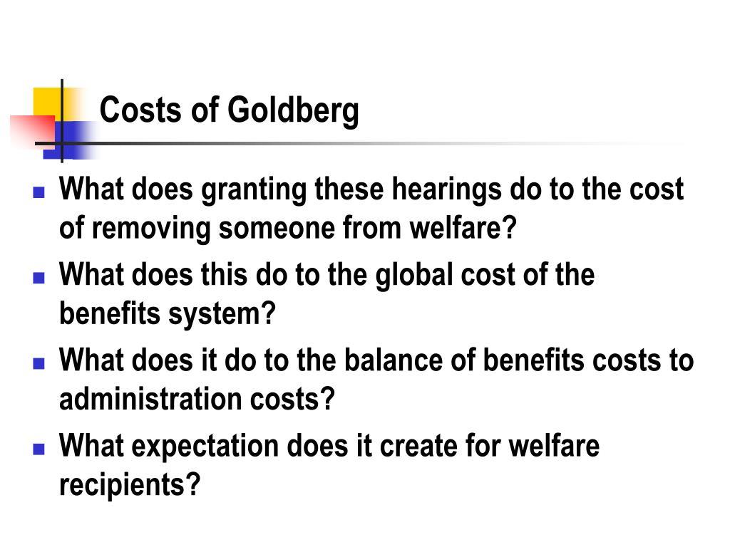 Costs of Goldberg