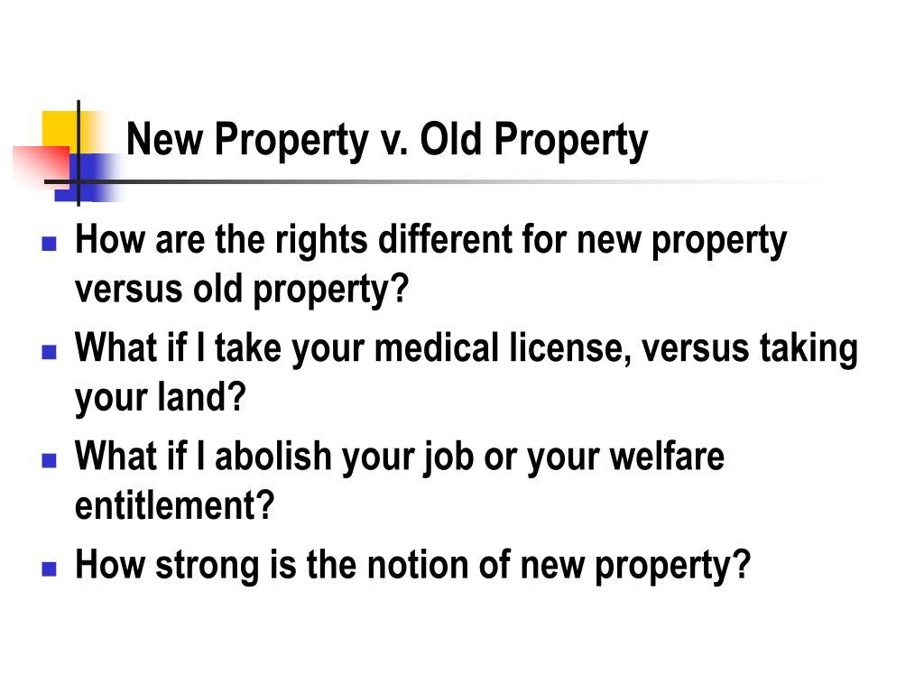 New Property v. Old Property