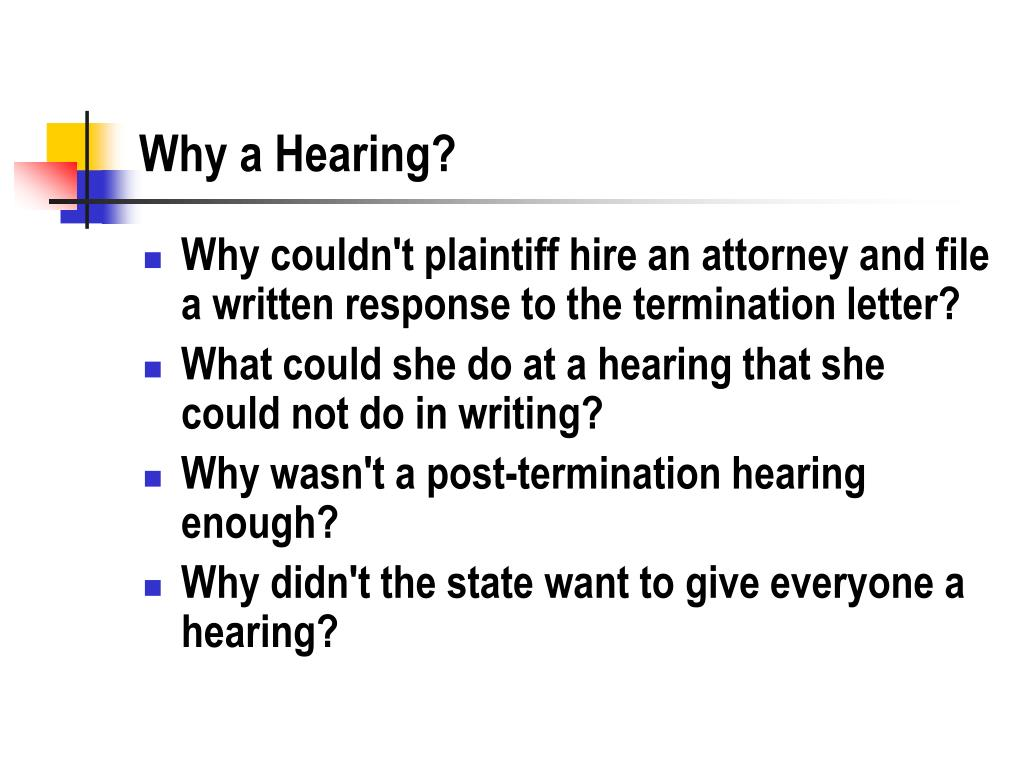 Why a Hearing?