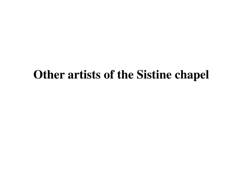 Other artists of the Sistine chapel