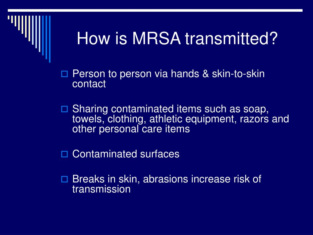 How is MRSA transmitted?