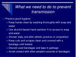 what we need to do to prevent transmission