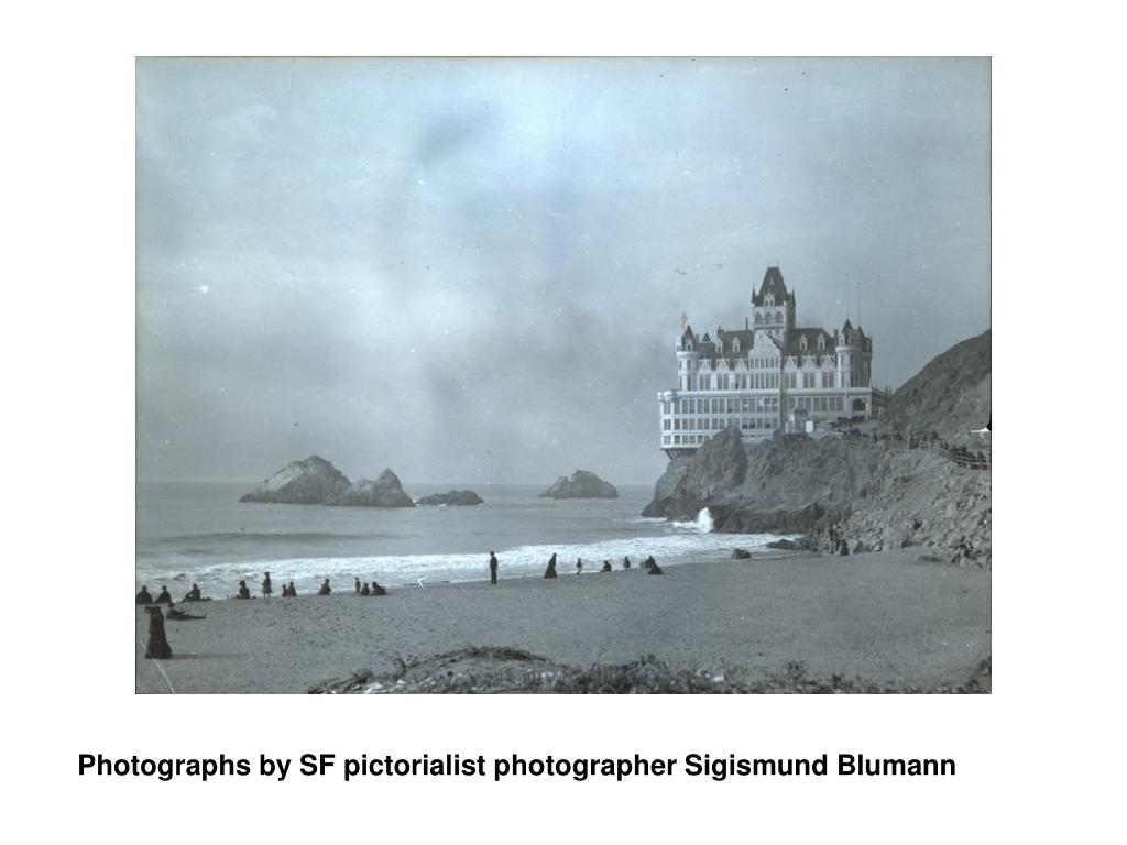 Photographs by SF pictorialist photographer Sigismund Blumann