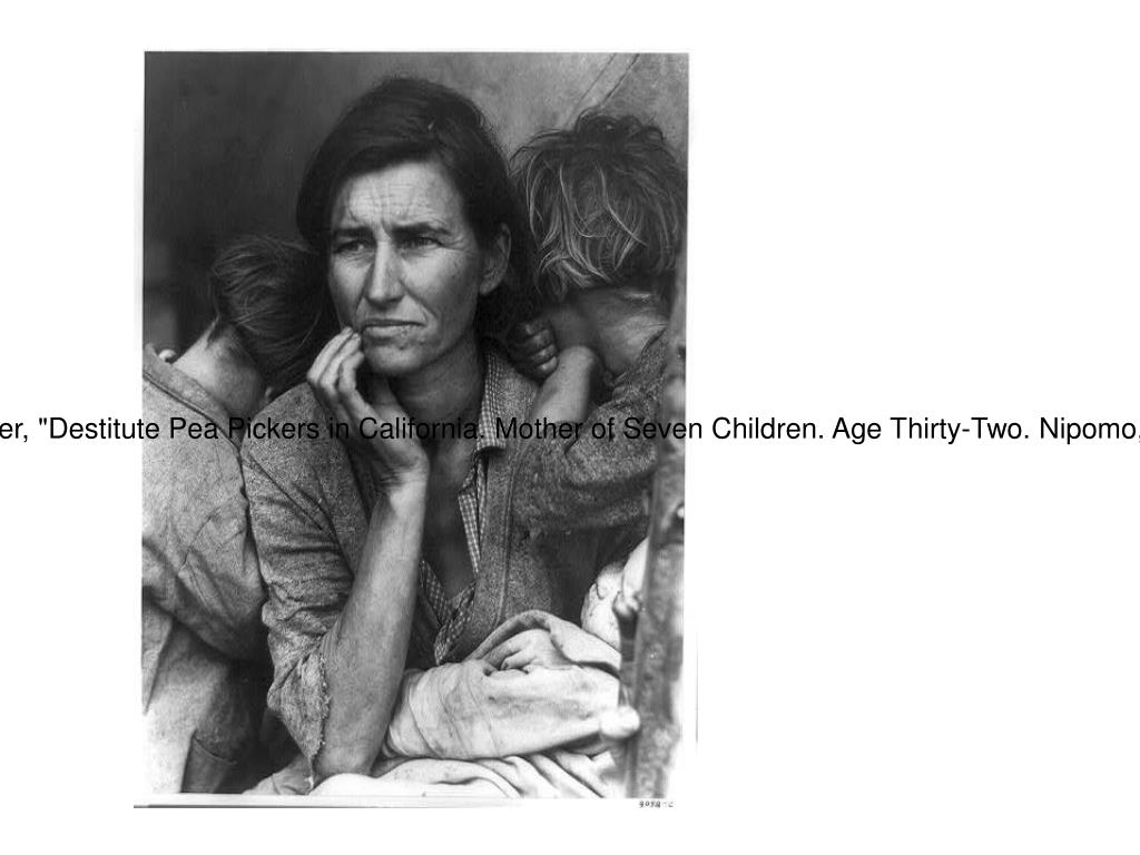 """Lange, Dorothea, photographer, """"Destitute Pea Pickers in California. Mother of Seven Children. Age Thirty-Two. Nipomo, California."""" February, 1936."""