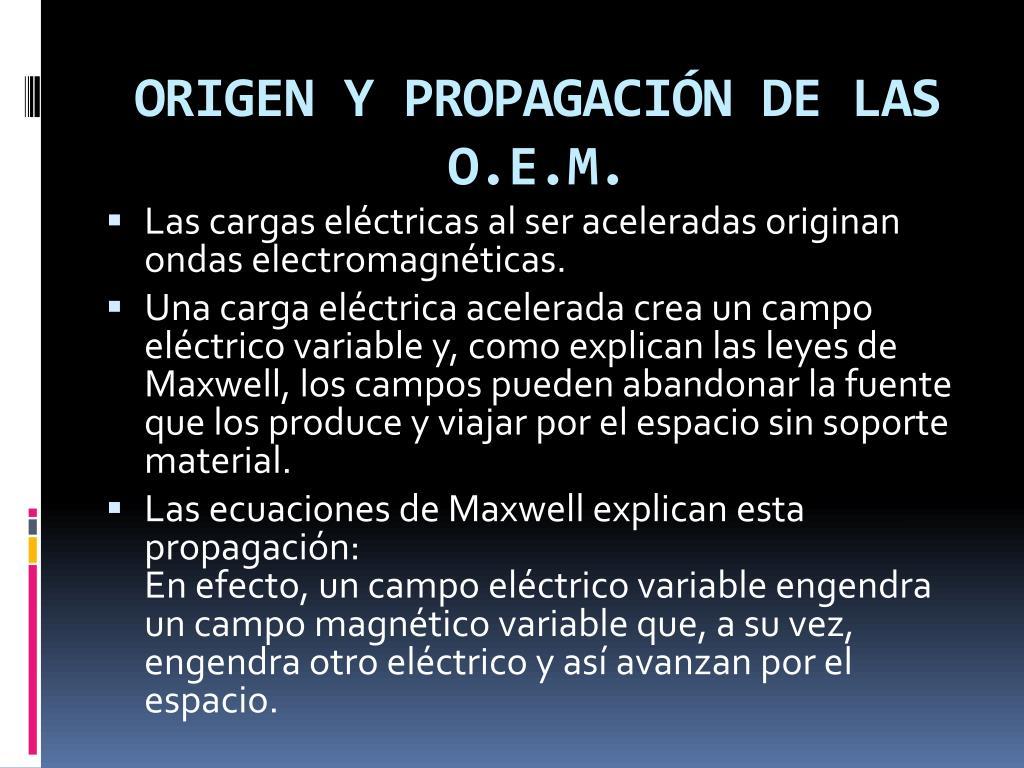 ORIGEN Y PROPAGACIÓN DE LAS O.E.M.