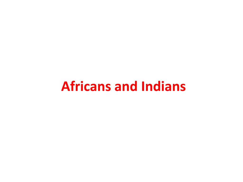 Africans and Indians
