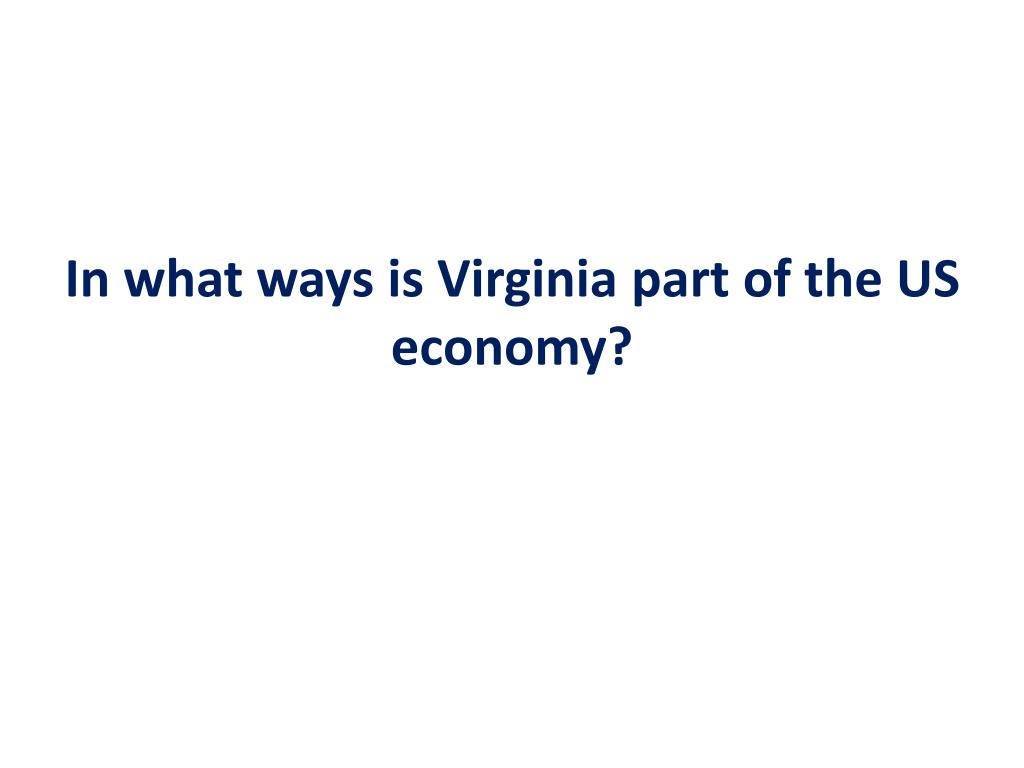 In what ways is Virginia part of the US economy?