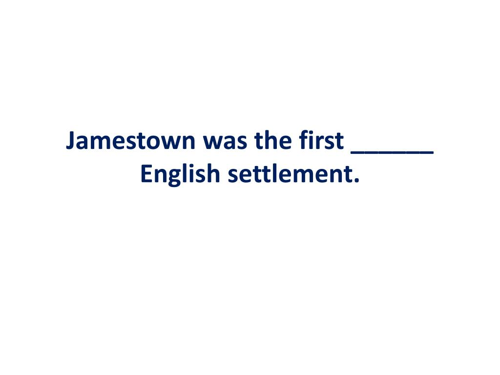 Jamestown was the first ______ English settlement.