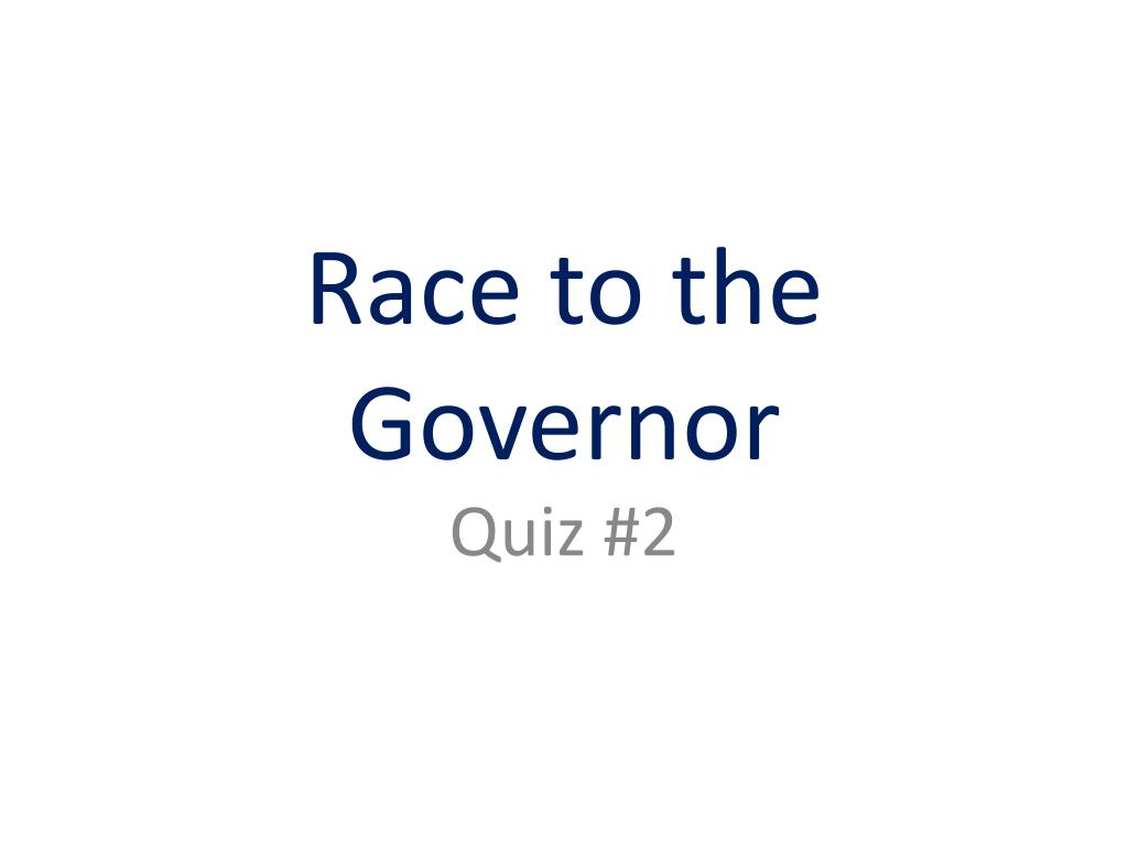 Race to the Governor