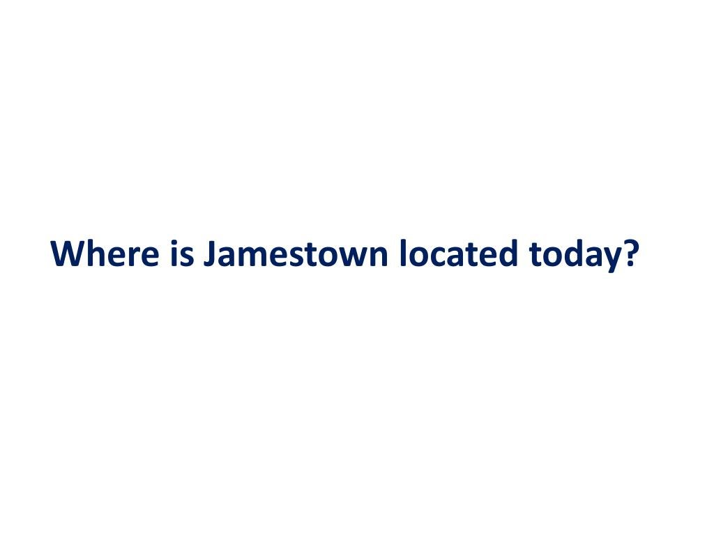 Where is Jamestown located today?