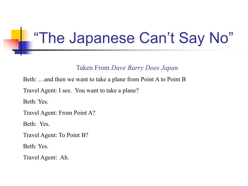 """The Japanese Can't Say No"""
