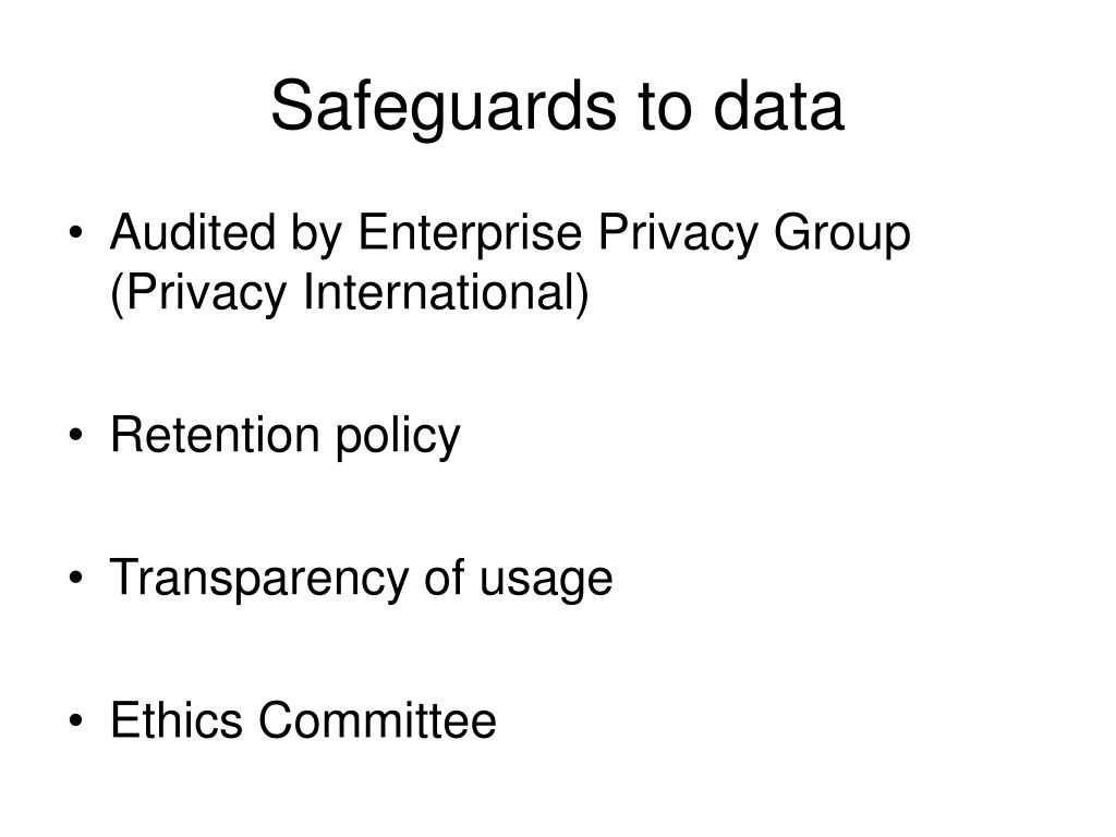 Safeguards to data