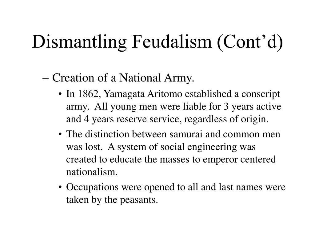 Dismantling Feudalism (Cont'd)