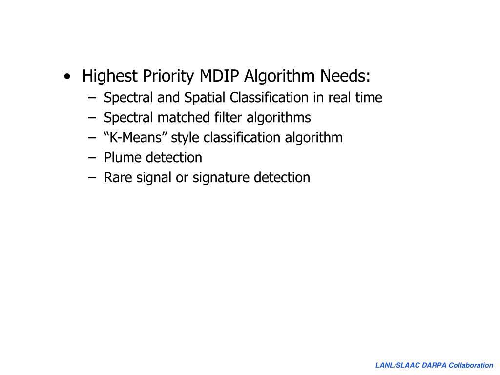 Highest Priority MDIP Algorithm Needs:
