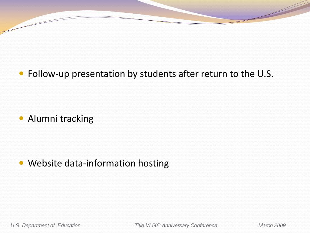 Follow-up presentation by students after return to the U.S.