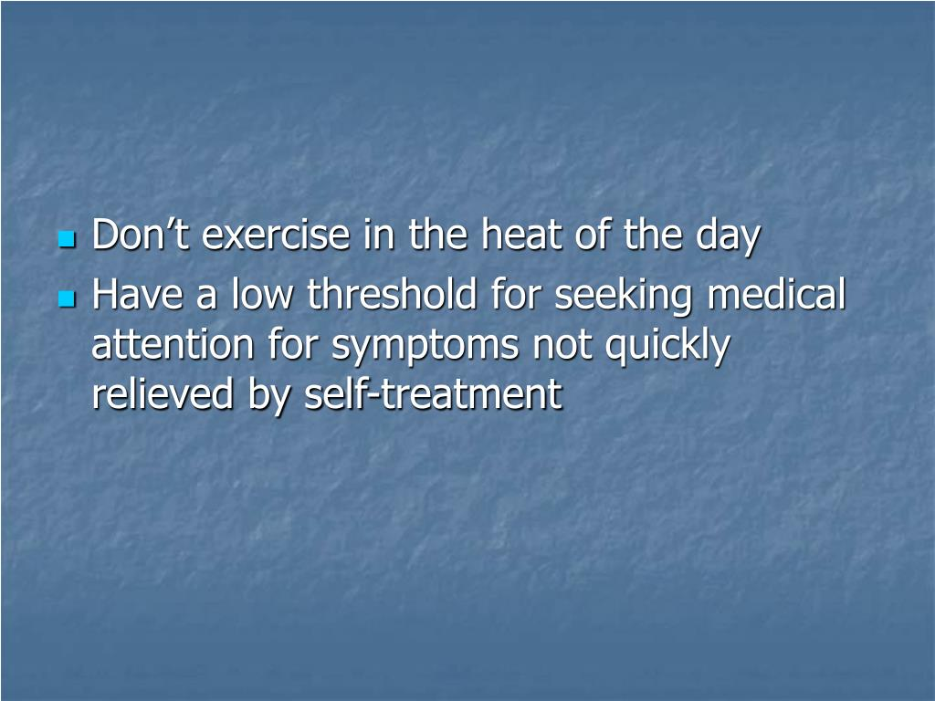 Don't exercise in the heat of the day