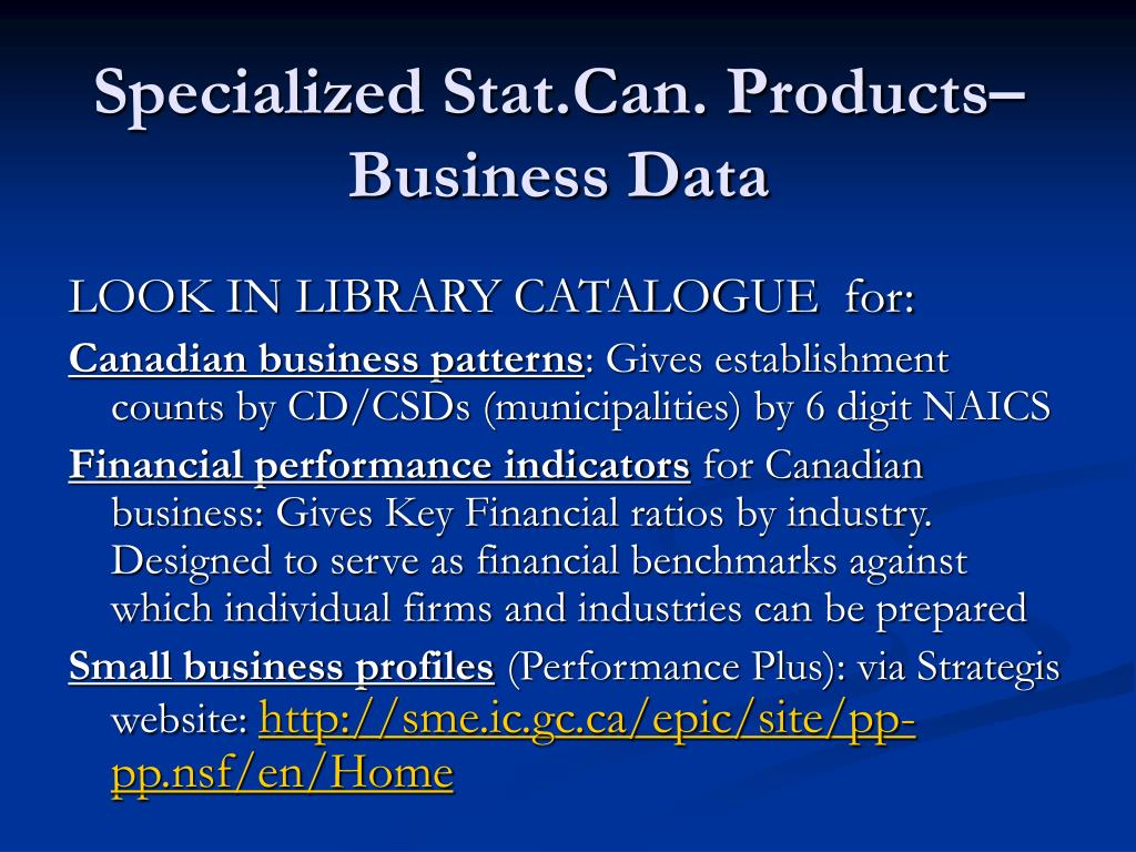 Specialized Stat.Can. Products– Business Data