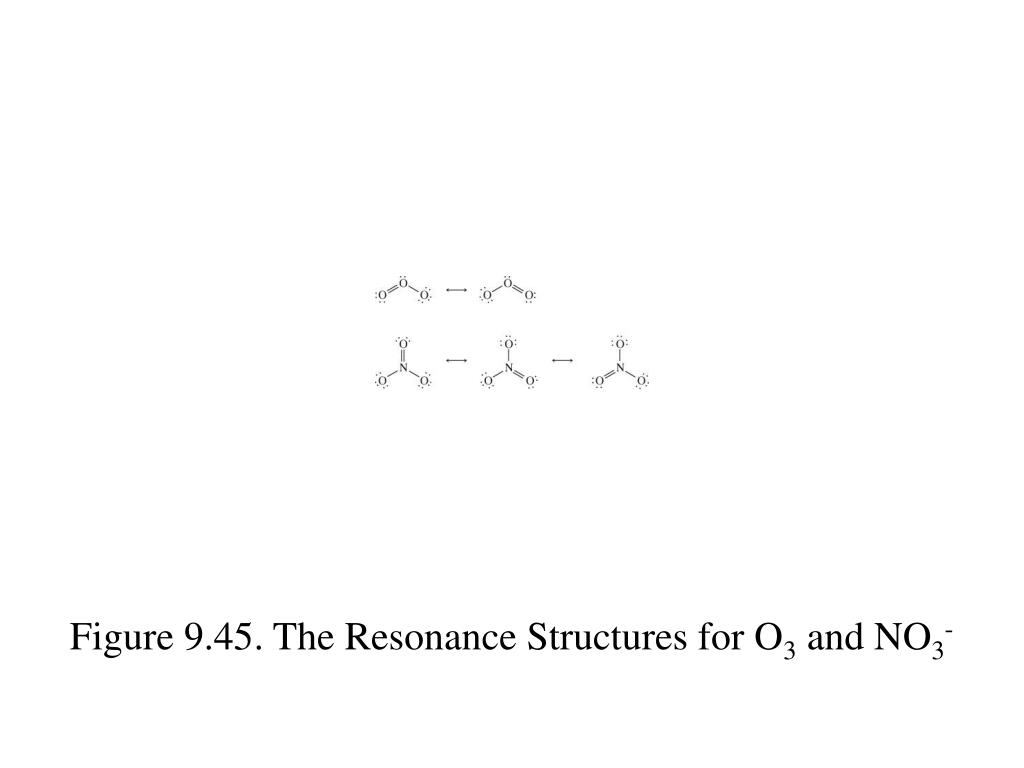 Figure 9.45. The Resonance Structures for O