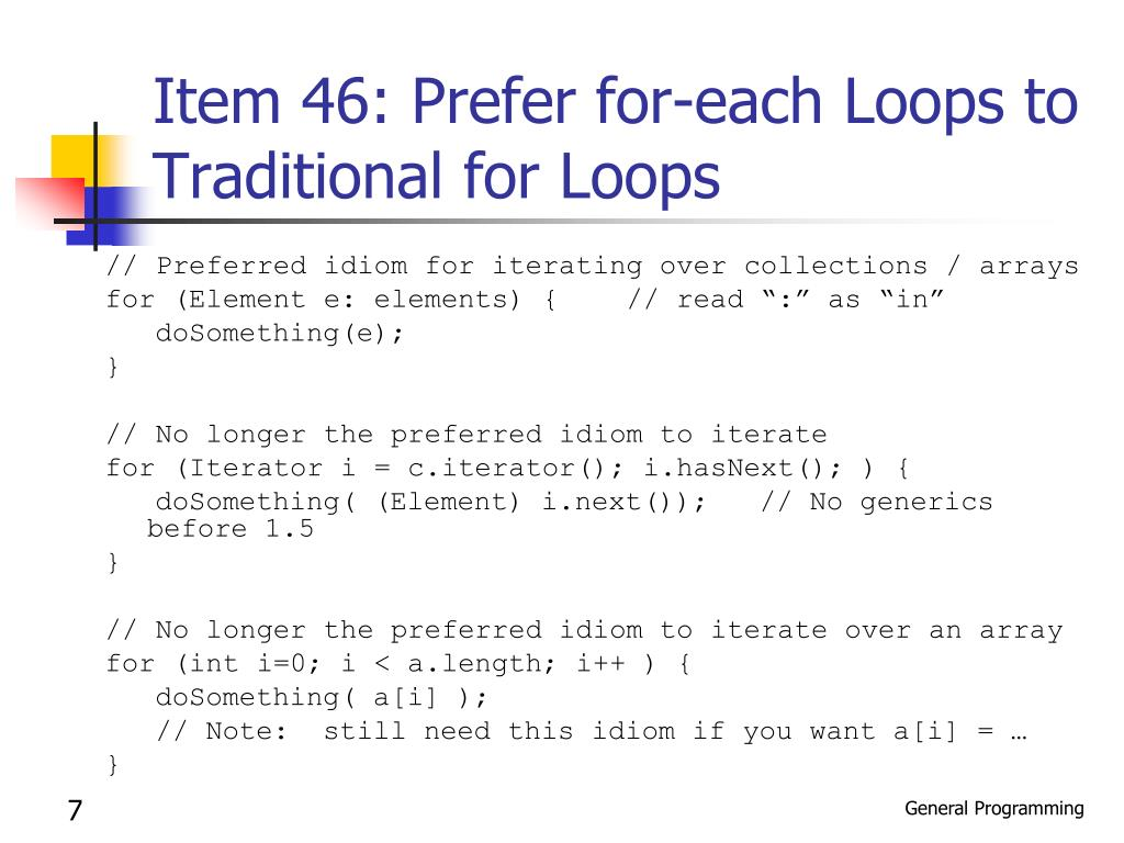 Item 46: Prefer for-each Loops to Traditional for Loops
