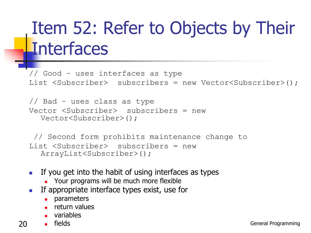 Item 52: Refer to Objects by Their Interfaces