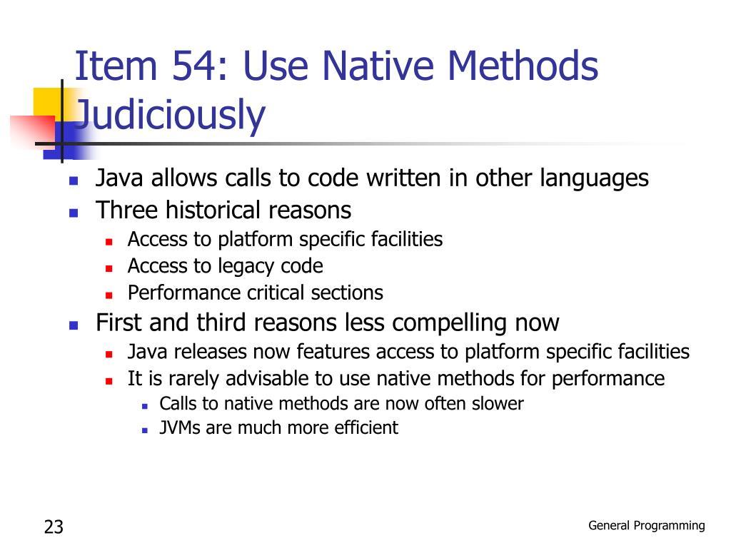 Item 54: Use Native Methods Judiciously