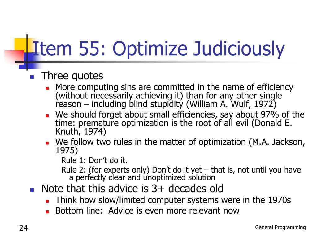 Item 55: Optimize Judiciously